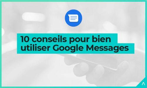 10_conseils_google_messages